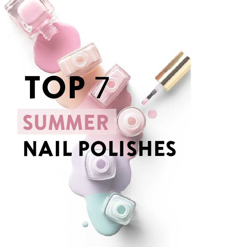 Top 7 Summer Nail Polishes